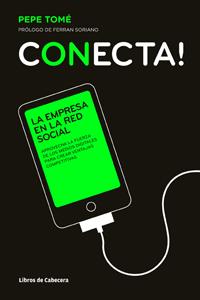 Conecta! - La empresa en la red social - Pepe Tomé